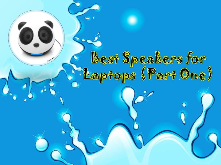 best speakers for laptops part one n.