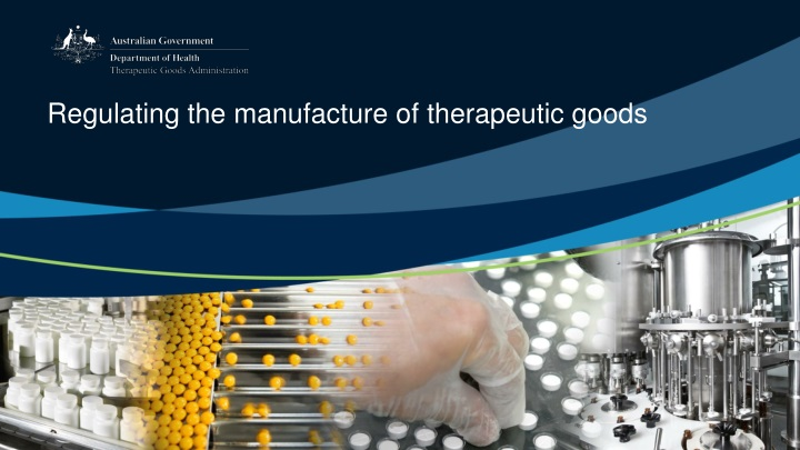regulating the manufacture of therapeutic goods n.