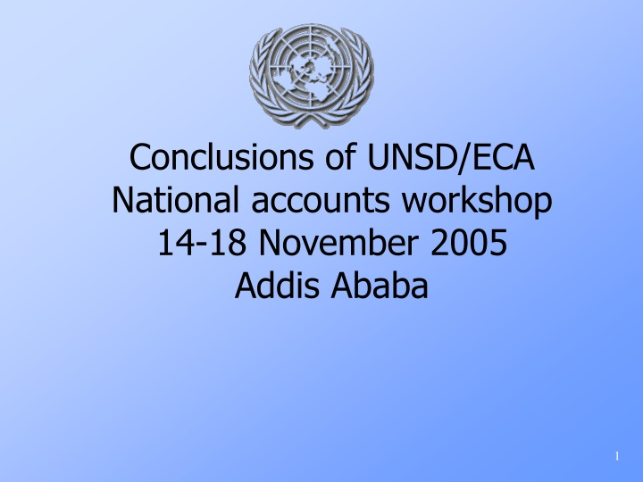 conclusions of unsd eca national accounts workshop 14 18 november 2005 addis ababa n.