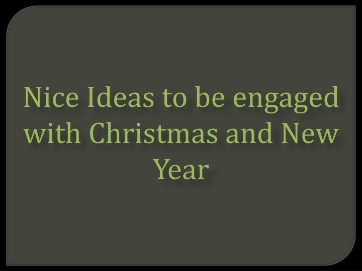 nice ideas to be engaged with christmas n.