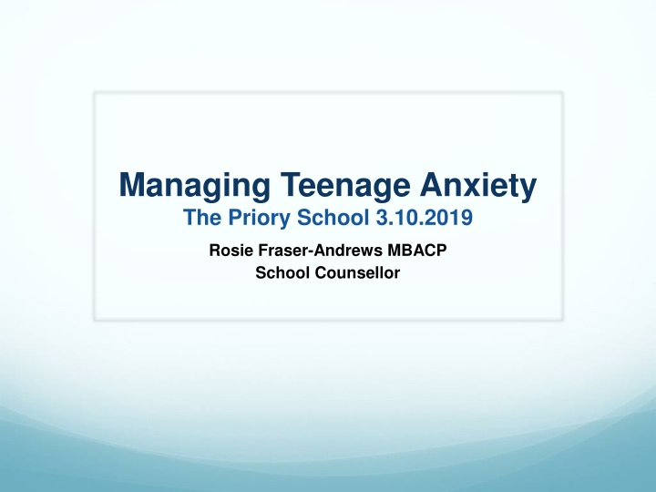 managing teenage anxiety the priory school 3 10 2019 n.