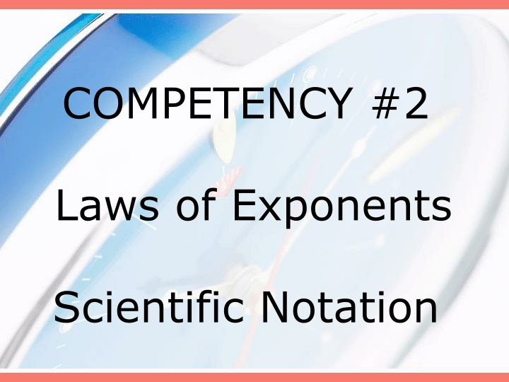 competency 2 laws of exponents scientific notation n.