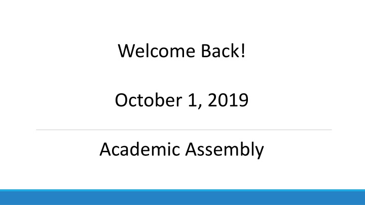 welcome back october 1 2019 academic assembly n.