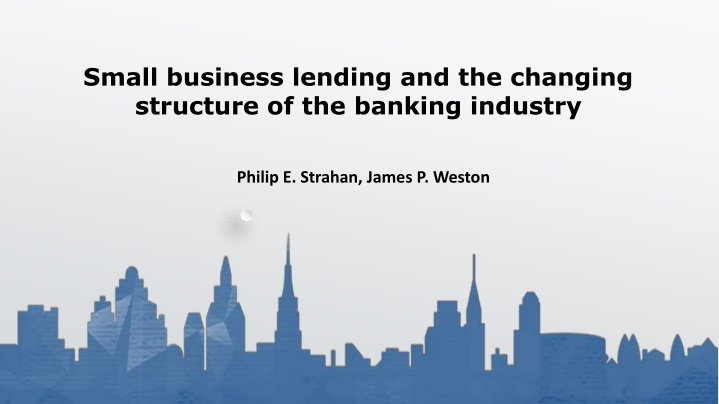 small business lending and the changing structure n.
