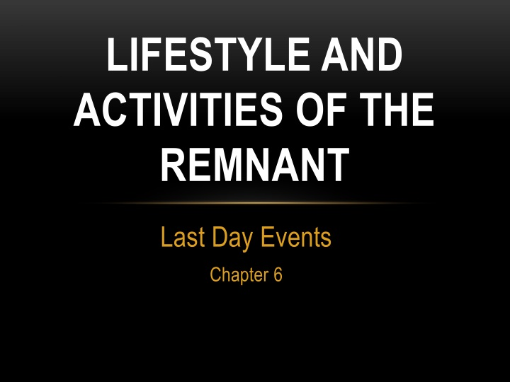 lifestyle and activities of the remnant n.