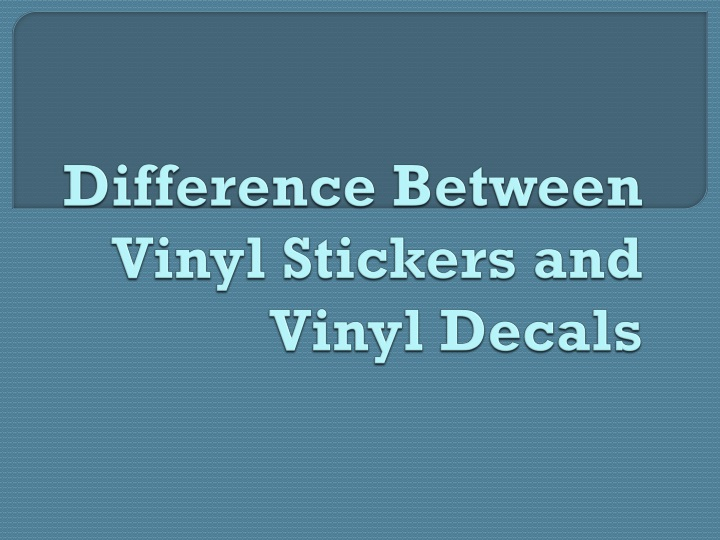 difference between vinyl stickers and vinyl decals n.