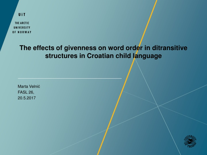 the effects of givenness on word order in ditransitive structures in croatian child language n.