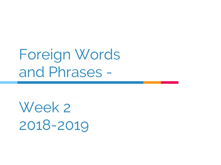 foreign words and phrases week 2 2018 2019 n.