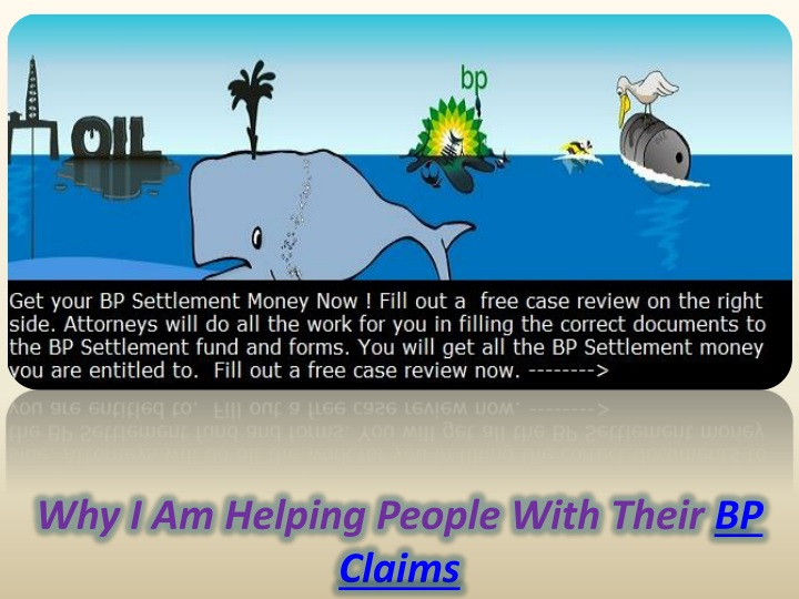 why i am helping people with their bp claims n.