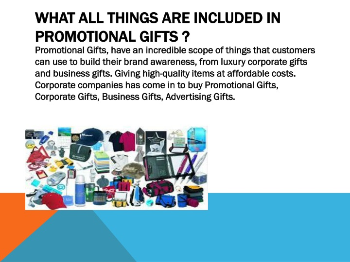 what all things are included in promotional gifts n.
