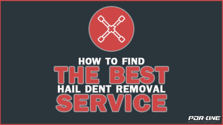 how to find the best hail dent removal service n.
