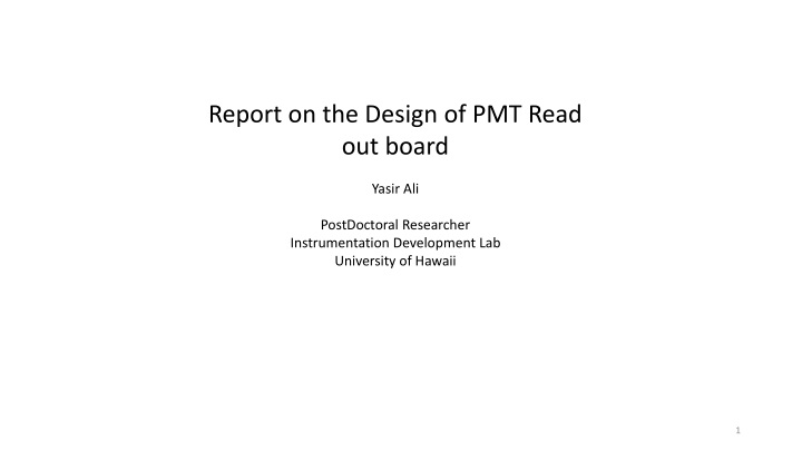 report on the design of pmt read out board yasir n.