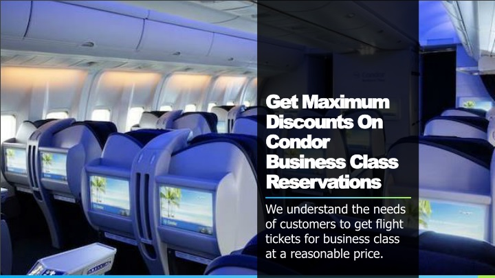 get maximum discounts on condor business class reservations n.