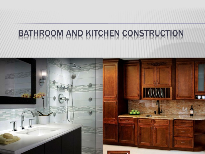 Bathroom and Kitchen Construction