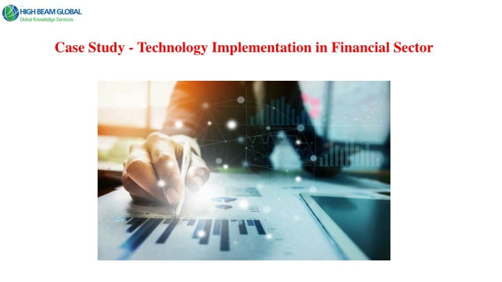 case study technology implementation in financial sector n.