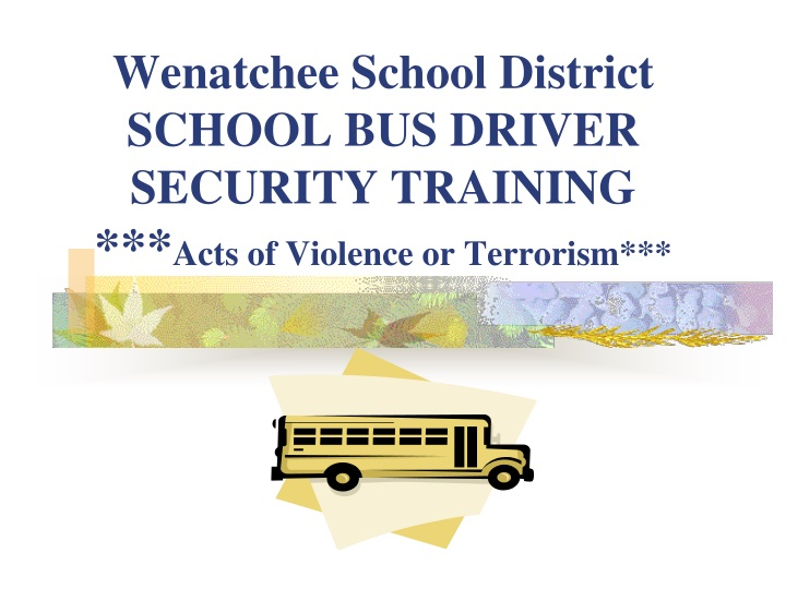 wenatchee school district school bus driver security training acts of violence or terrorism n.