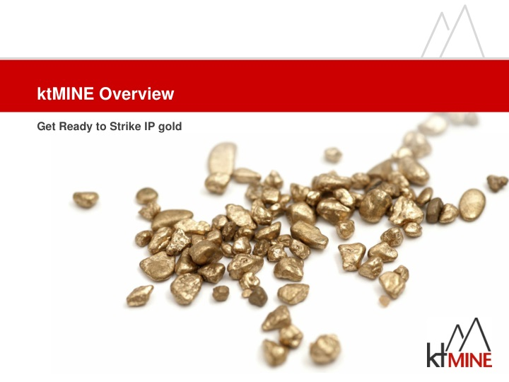 ktmine overview get ready to strike ip gold n.
