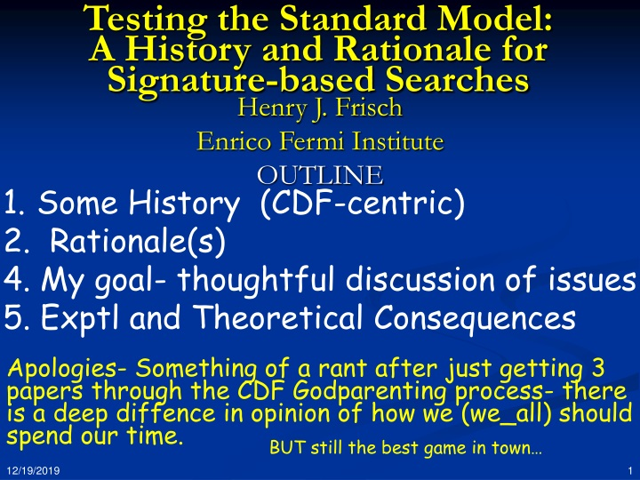 testing the standard model a history and rationale for signature based searches n.