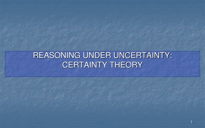 reasoning under uncertainty certainty theory n.