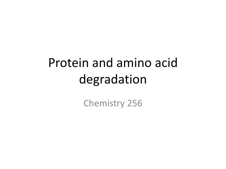 protein and amino acid degradation n.