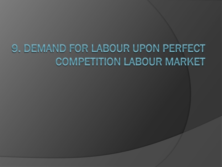 9 demand for labour upon perfect competition labour market n.