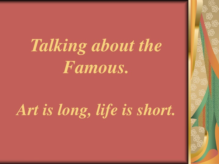talking about the famous art is long life is short n.