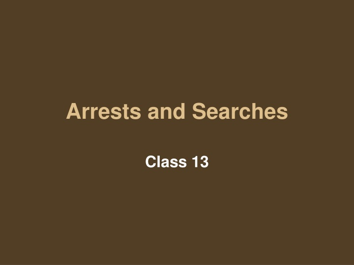 arrests and searches n.