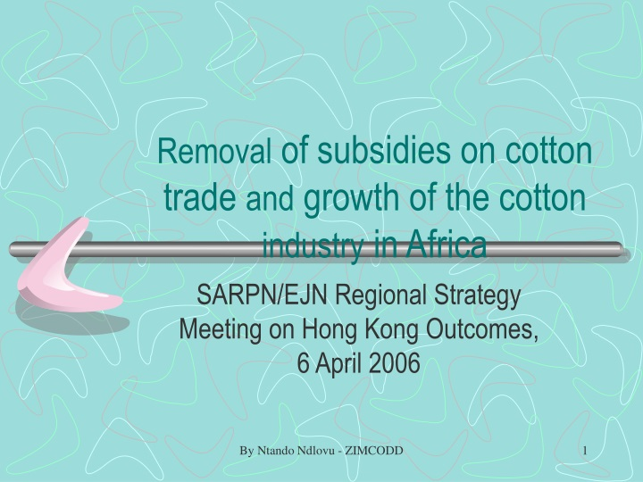 removal of subsidies on cotton trade and growth of the cotton industry in africa n.