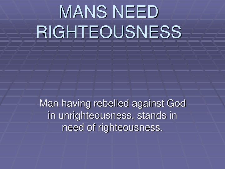 mans need righteousness n.