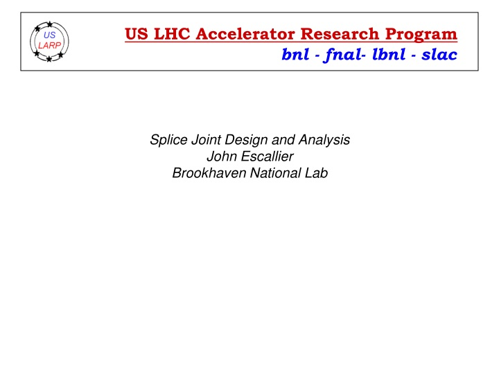 splice joint design and analysis john escallier brookhaven national lab n.
