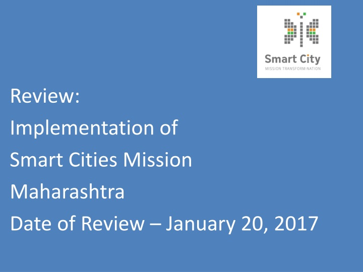 review implementation of smart cities mission maharashtra date of review january 20 2017 n.