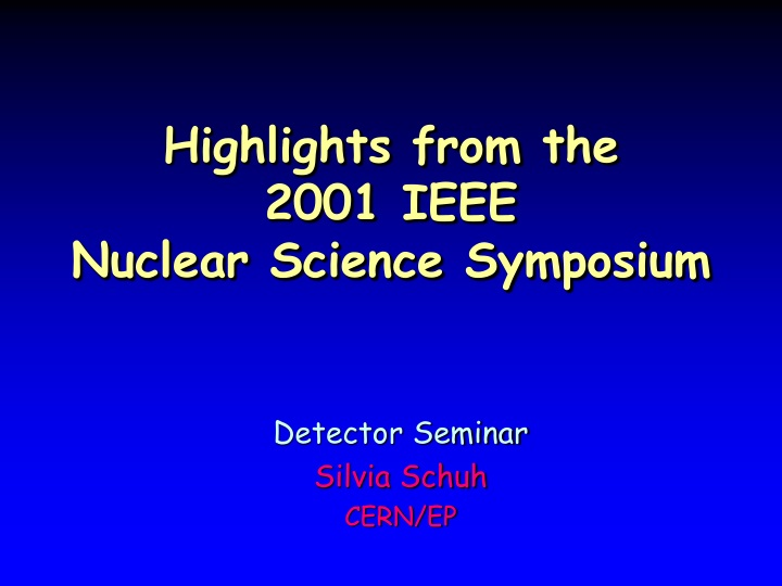 highlights from the 2001 ieee nuclear science symposium n.