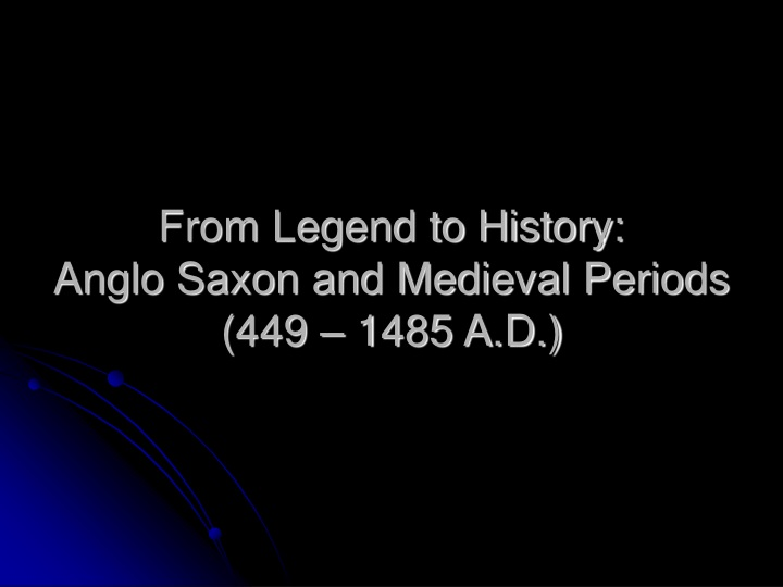 from legend to history anglo saxon and medieval periods 449 1485 a d n.
