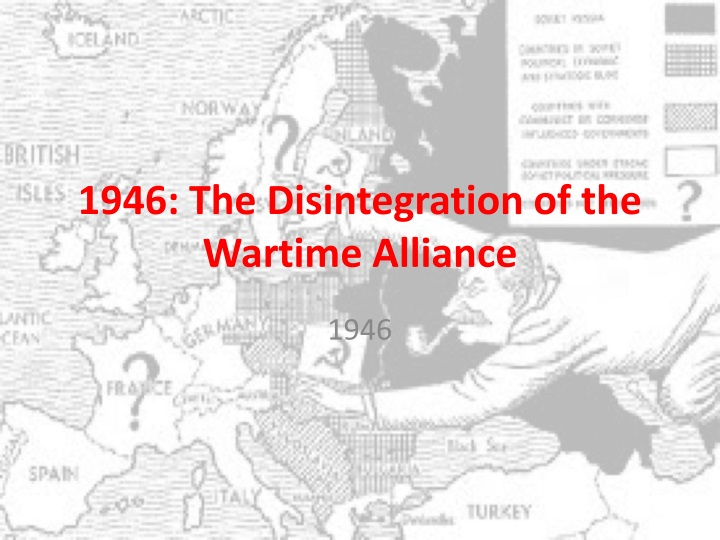 1946 the disintegration of the wartime alliance n.