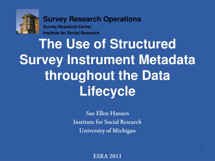 the use of structured survey instrument metadata throughout the data lifecycle n.
