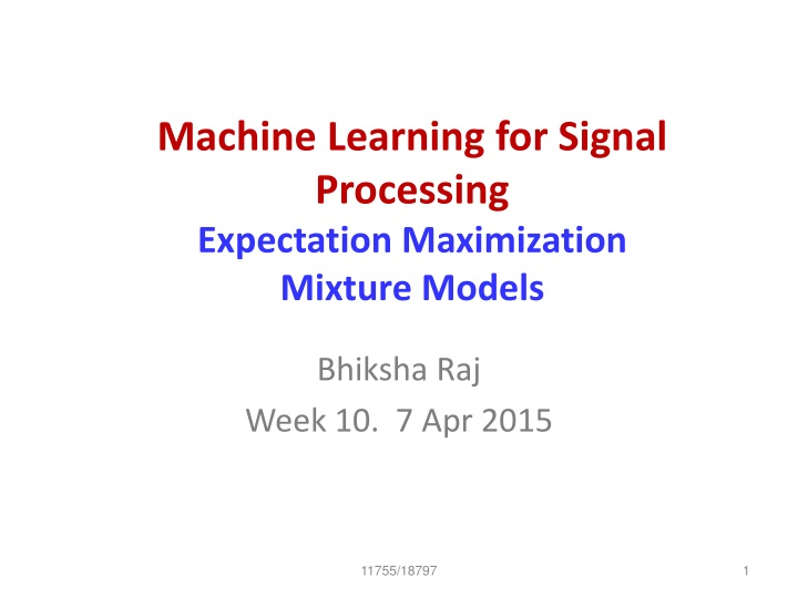 machine learning for signal processing expectation maximization mixture models n.