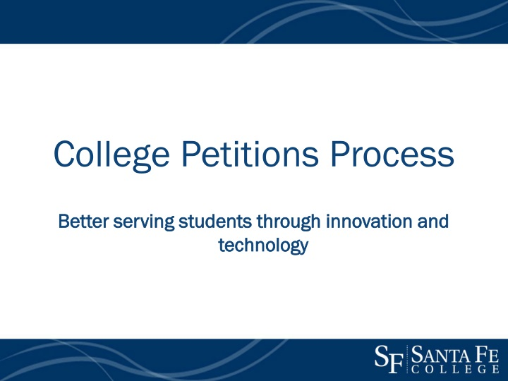 college petitions process better serving students n.