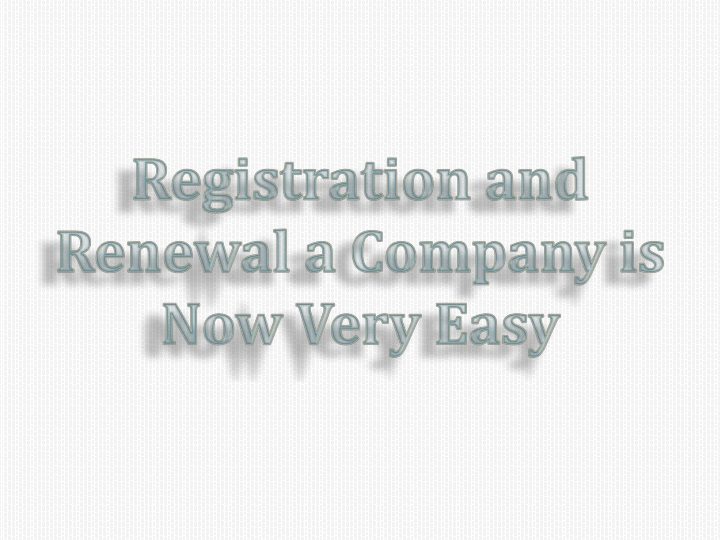 registration and renewal a company is now very n.