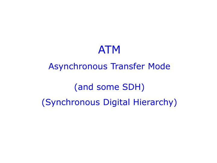 atm asynchronous transfer mode and some n.