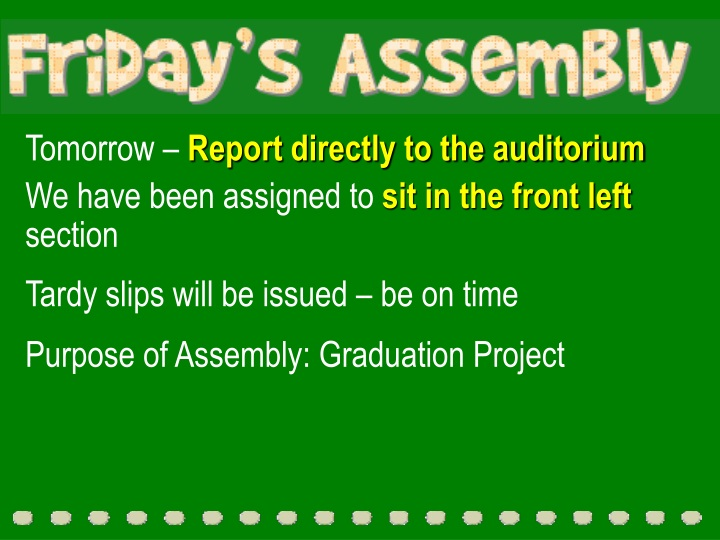 tomorrow report directly to the auditorium n.