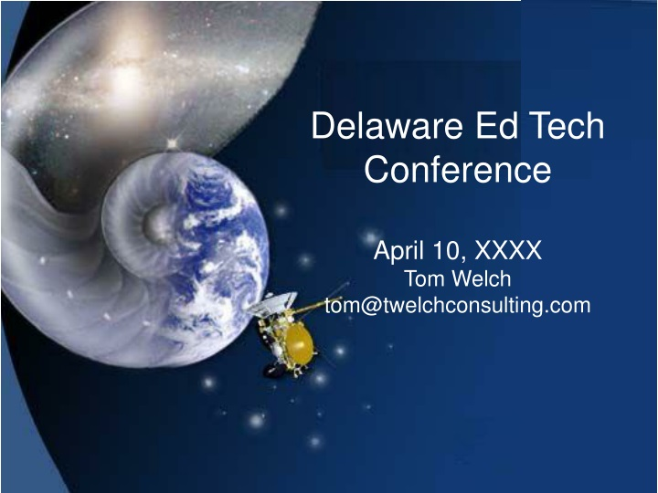 delaware ed tech conference april 10 xxxx tom welch tom@twelchconsulting com n.
