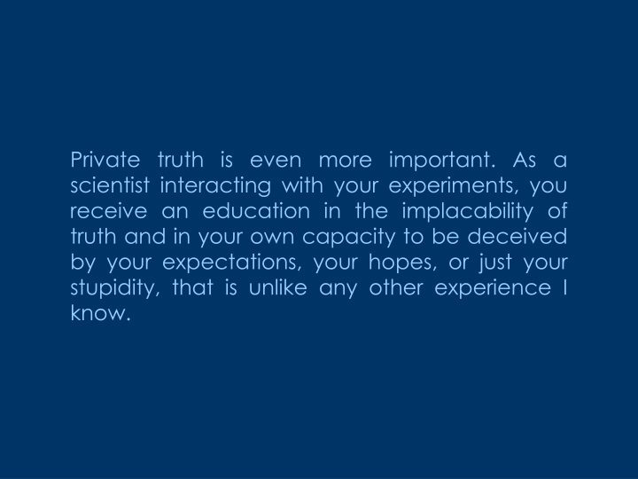 private truth is even more important n.