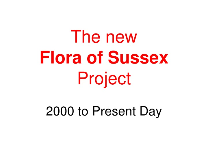 the new flora of sussex project 2000 to present day n.