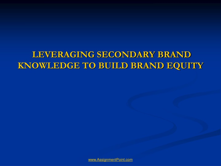 leveraging secondary brand knowledge to build brand equity n.