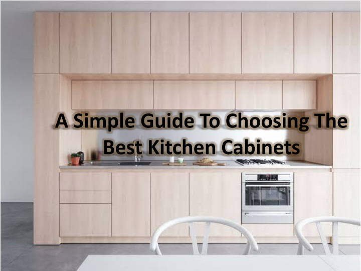 a simple guide to choosing the best kitchen cabinets n.