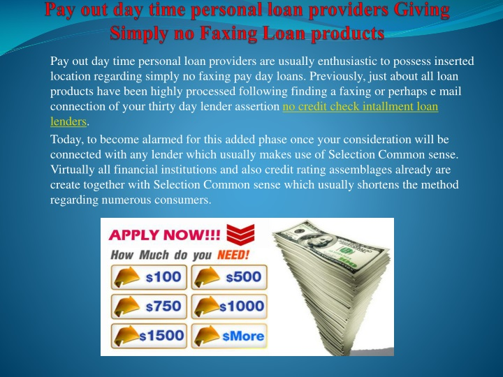 pay out day time personal loan providers giving simply no faxing loan products n.
