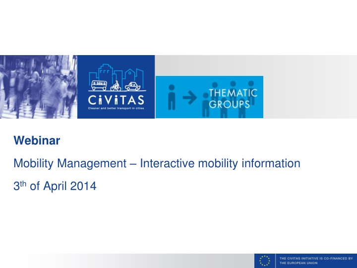 webinar mobility management interactive mobility information 3 th of april 2014 n.