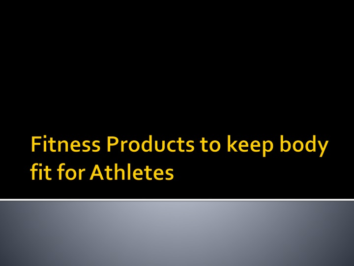 fitness products to keep body fit for athletes n.