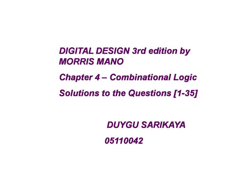 Ppt Digital Design 3rd Edition By Morris Mano Chapter 4 Combinational Logic Solutions To The Questions 1 35 Duygu Sa Powerpoint Presentation Id 966757