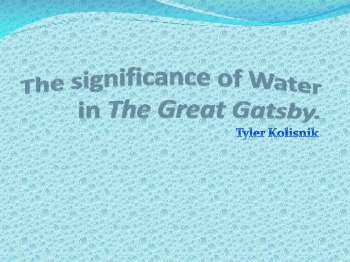the significance of water in the great gatsby n.